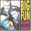 pop/big fun - blame it on the boogie