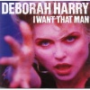 pop/blondie debbie harry - i want that man